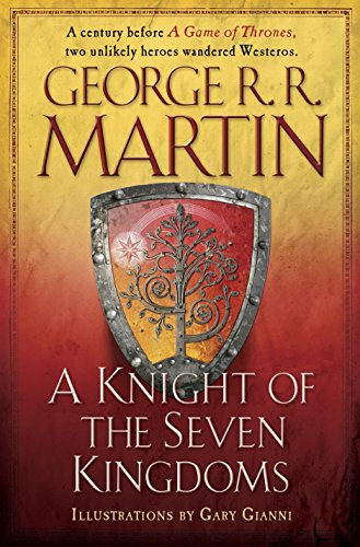 A Knight of the Seven Kingdoms (A Song of Ice and Fire) by George R. R. Martin