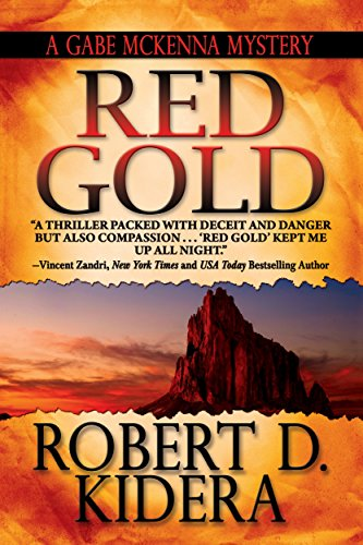 Red Gold (A Gabe McKenna Mystery Book 1) by Robert D. Kidera