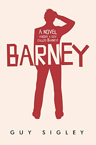 Barney: A novel by Guy Sigley
