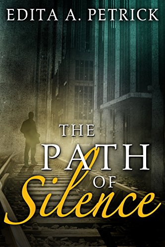 The Path of Silence by Edita A. Petrick