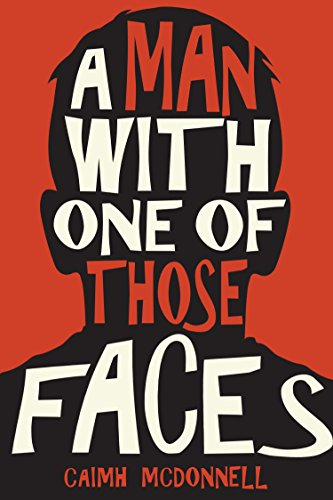 A Man With One of Those Faces (The Dublin Trilogy Book 1) by Caimh McDonnell