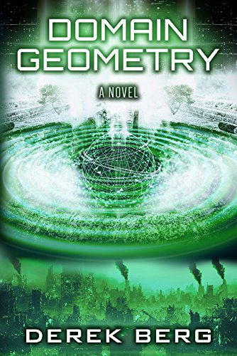 Domain Geometry: A Novel by Derek Berg