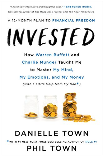 Invested: How I Learned to Master My Mind, My Fears, and My Money to Achieve Financial Freedom and Live a More Authentic Life by Danielle Town