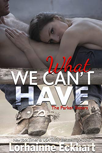 What We Can't Have by Lorhainne Eckhart