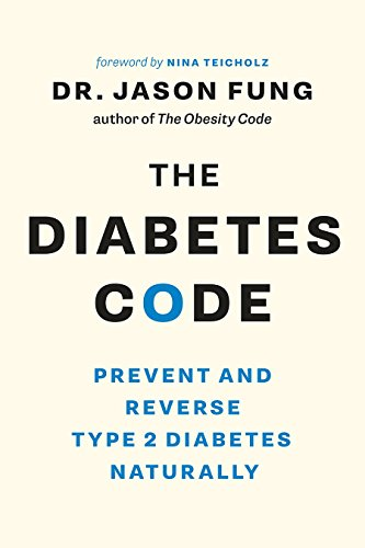 The Diabetes Code: Prevent and Reverse Type 2 Diabetes Naturally by Dr. Jason Fung