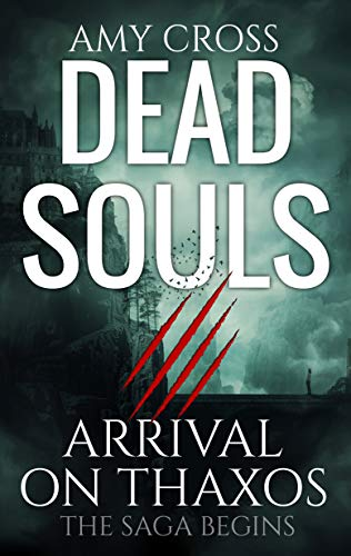 Arrival on Thaxos (Dead Souls Book 1) by Amy Cross