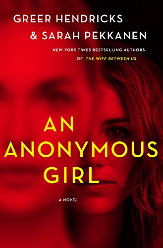 An Anonymous Girl by Greer Hendricks