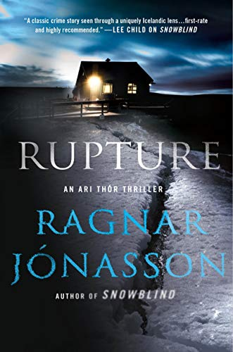 Rupture: An Ari Thor Thriller (The Dark Iceland Series Book 4) by Ragnar Jonasson