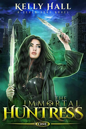 The Immortal Huntress by Kelly Hall