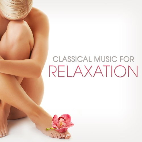 Classical Music for Relaxation by Various Artists