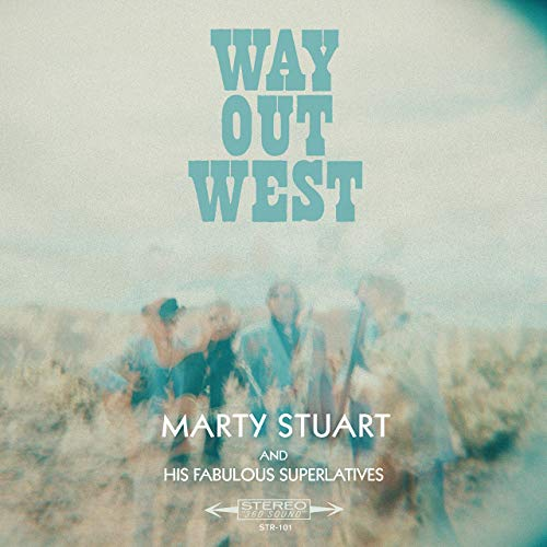 Way Out West by Marty Stuart And His Fabulous Superlatives