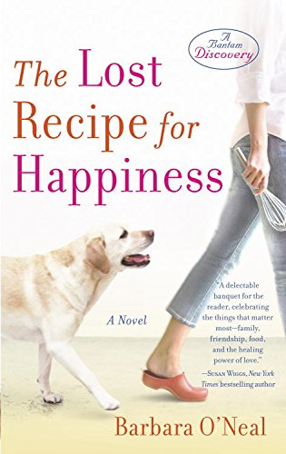 The Lost Recipe for Happiness: A Novel by Barbara O'Neal