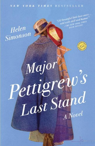 Major Pettigrew's Last Stand: A Novel by Helen Simonson