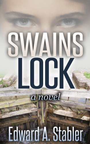 SWAINS LOCK (The River Trilogy, book 1) by Edward A. Stabler