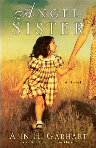 Angel Sister (Rosey Corner Book #1): A Novel by Ann H. Gabhart