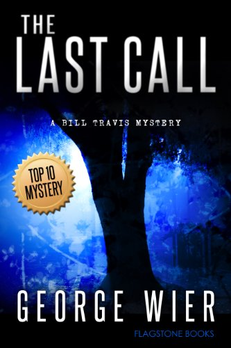 The Last Call (The Bill Travis Mysteries Book 1) by George Wier