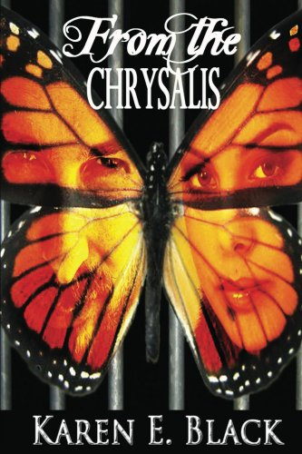 From the Chrysalis (The Devereux Cousins Book 1) by Karen E. Black