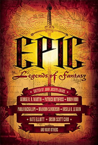 Epic: Legends of Fantasy (Memory, Sorrow, and Thorn) by Various Authors