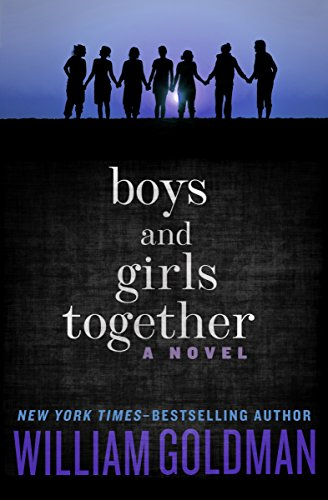 Boys and Girls Together: A Novel by William Goldman