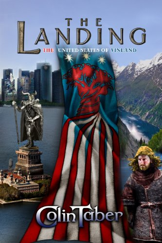 The United States Of Vinland: The Landing (The Markland Settlement Saga Book 1) by Colin Taber