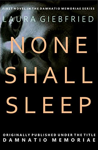 None Shall Sleep (Damnatio Memoriae Book 1) by Laura Giebfried