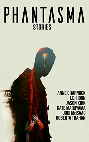 Phantasma: Stories by Various Authors
