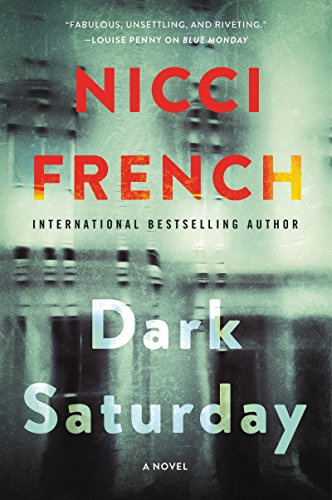 Dark Saturday: A Novel (A Frieda Klein Novel Book 6) by Nicci French