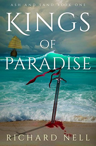 Kings of Paradise (Ash and Sand Book 1) by Richard Nell