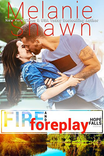 Fire and Foreplay by Melanie Shawn