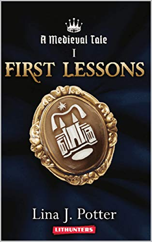 A Medieval Tale: First Lessons by Lina J. Potter