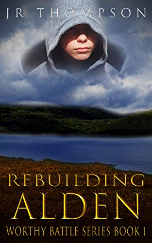 Rebuilding Alden by JR Thompson