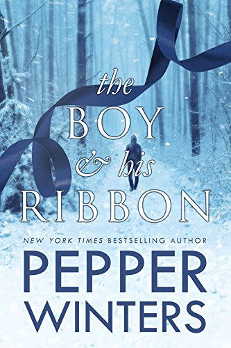 The Boy and His Ribbon (Ribbon Duet Book 1) by Pepper Winters