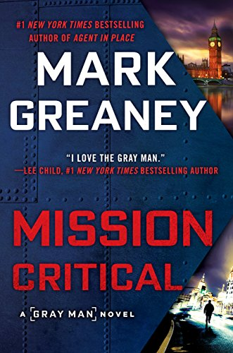Mission Critical (Gray Man Book 8) by Mark Greaney