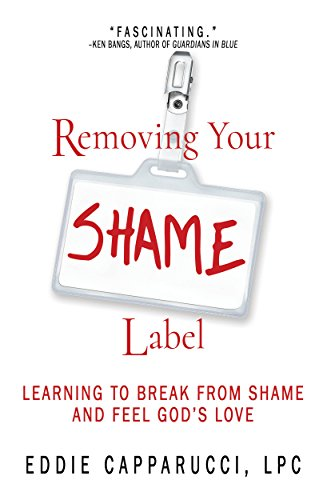 Removing Your Shame Label by Eddie Capparucci