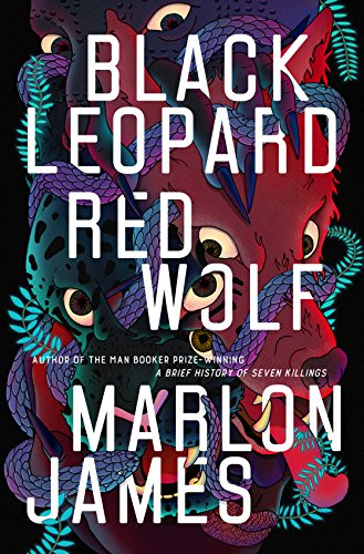 Black Leopard, Red Wolf (The Dark Star Trilogy Book 1) by Marlon James
