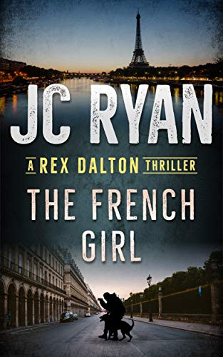 The French Girl: A Rex Dalton Thriller by JC Ryan