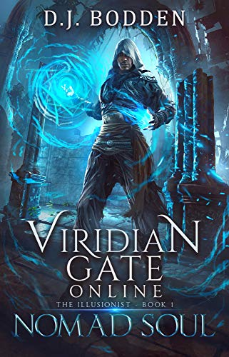 Viridian Gate Online: Nomad Soul: A litRPG Adventure (The Illusionist Book 1) by D.J. Bodden & J.A. Hunter