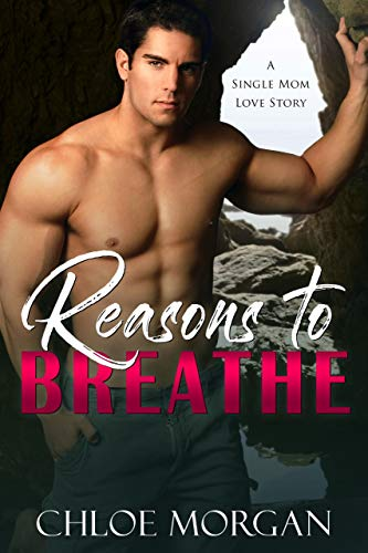 Reasons To Breathe by Chloe Morgan