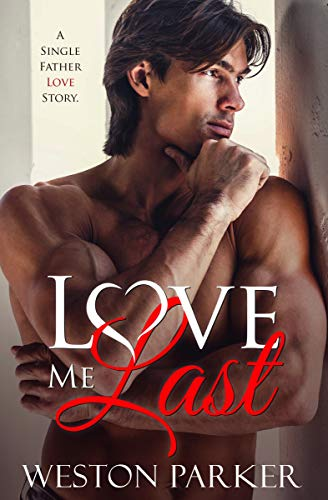 Love Me Last by Weston Parker