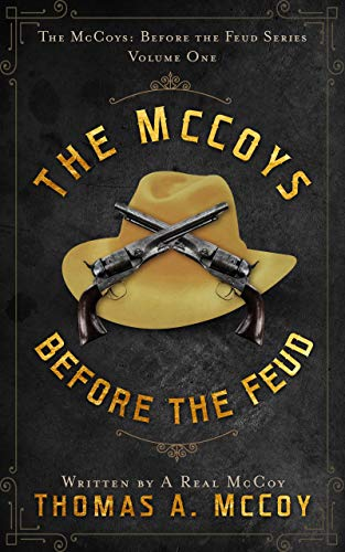 The McCoys Before The Feud: A Western Novel (Book 1) by Thomas McCoy