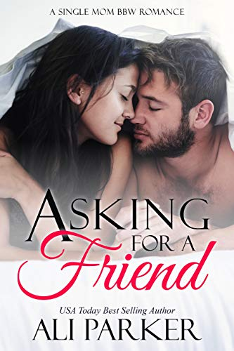 Asking For A Friend by Ali Parker