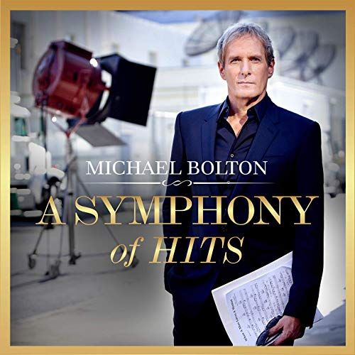 A Symphony Of Hits by Michael Bolton