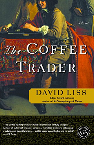 The Coffee Trader: A Novel by David Liss