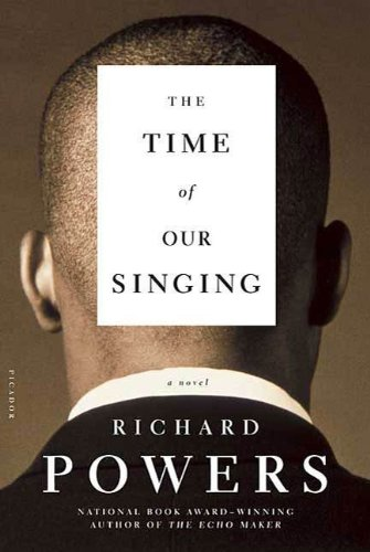 The Time of Our Singing: A Novel  by Richard Powers