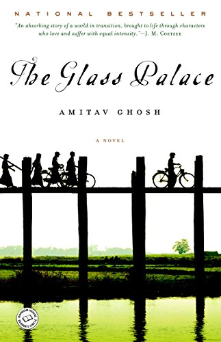 The Glass Palace: A Novel  by Amitav Ghosh