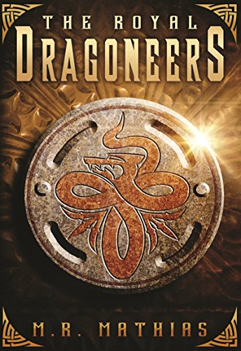 The Royal Dragoneers (Dragoneers Saga Book 1)  by M. R. Mathias