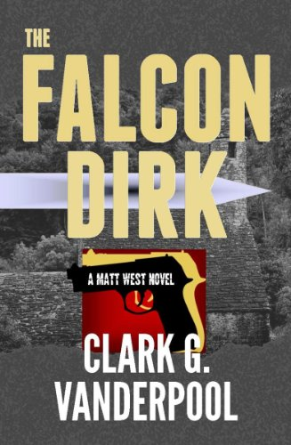 The Falcon Dirk  by Clark G. Vanderpool