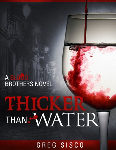 Thicker Than Water (Blood Brothers Vampire Series Book 1) by Greg Sisco