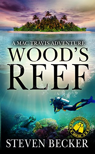 Wood's Reef: Action and Adventure in the Florida Keys (Mac Travis Adventures Book 1) by Steven Becker