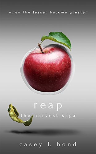 Reap (The Harvest Saga Book 1)  by Casey L. Bond